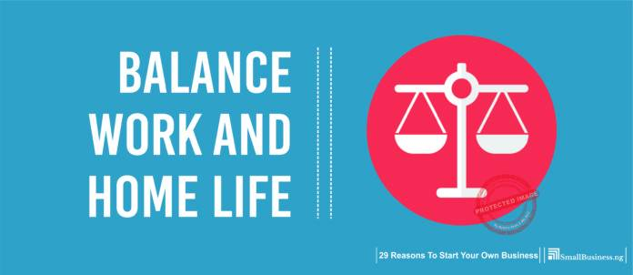 Balance Work and Home Life. Why Own Your Own Business