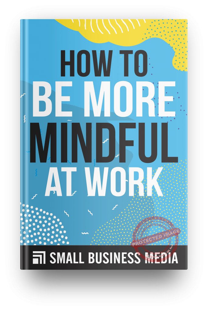 how to be more mindful at work