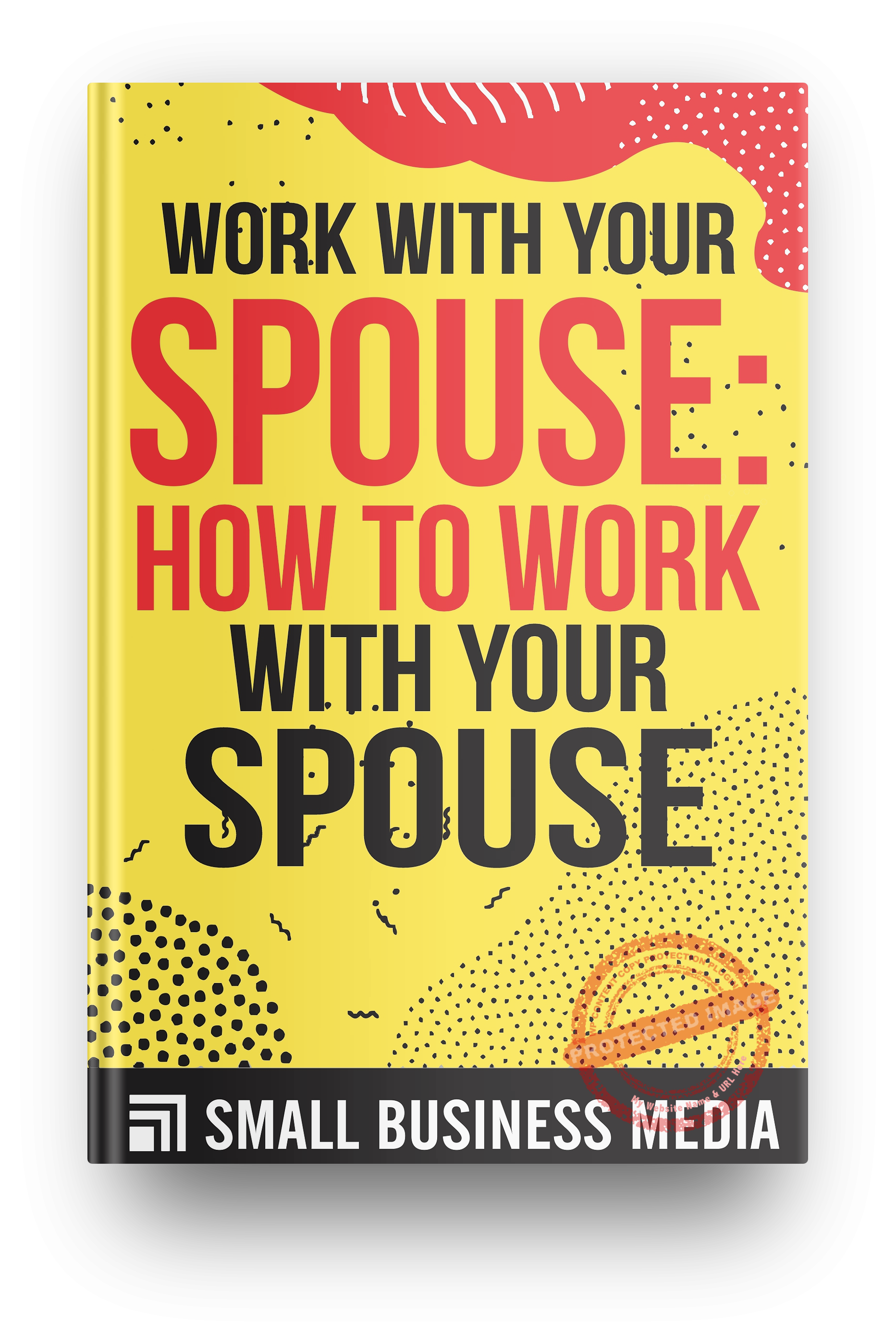 Work with your spouse: how to work with your spouse