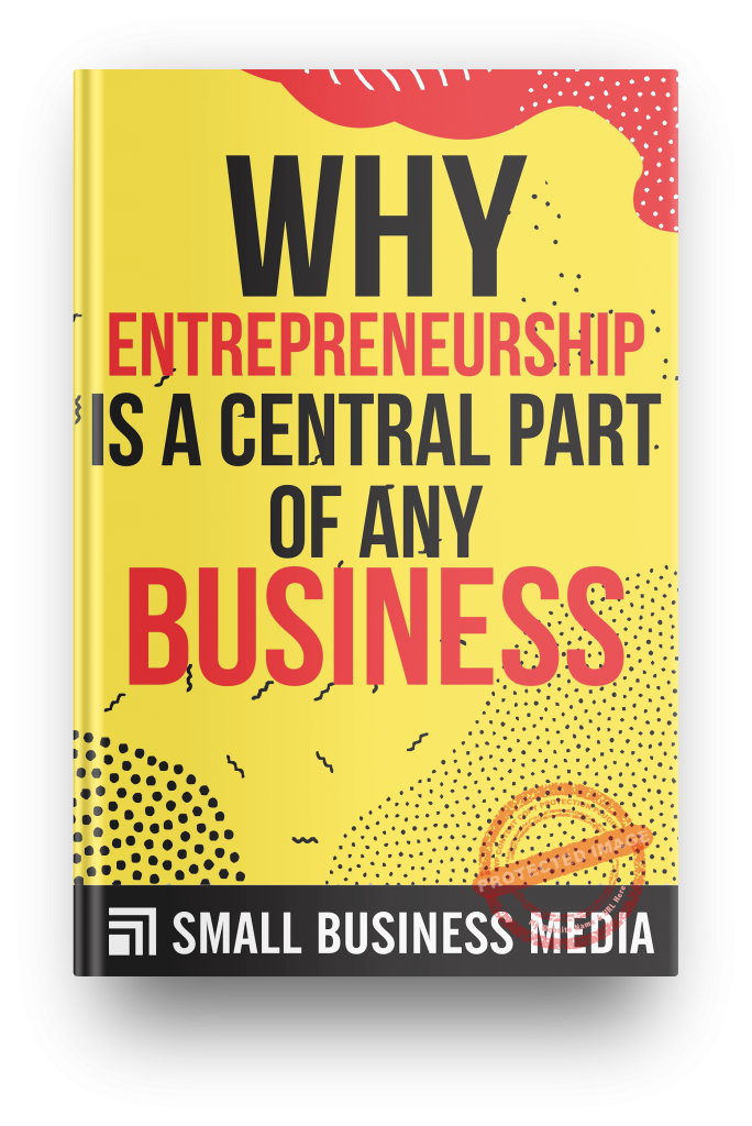 why entrepreneurship is a central part of any business