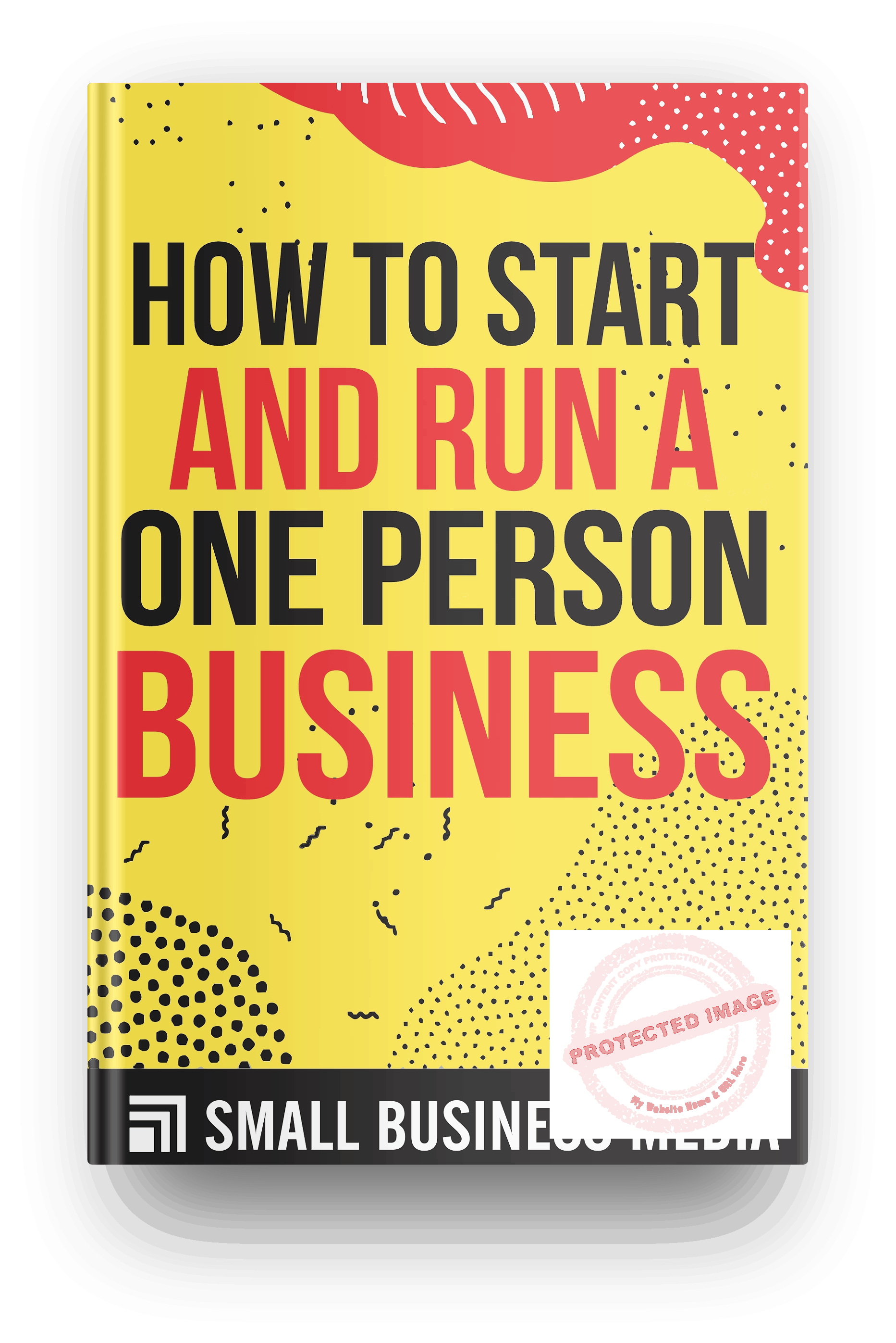 How To Start And Run A One Person Business
