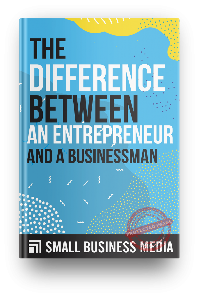 the difference between and entrepreneur and a businessman