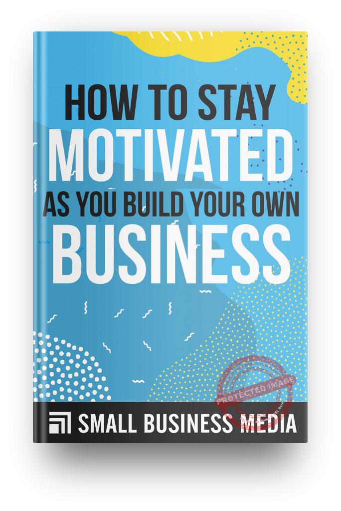 how to stay motivated as you build your own business