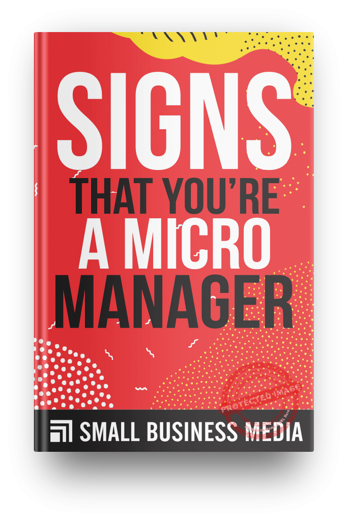 signs that you are a micromanager