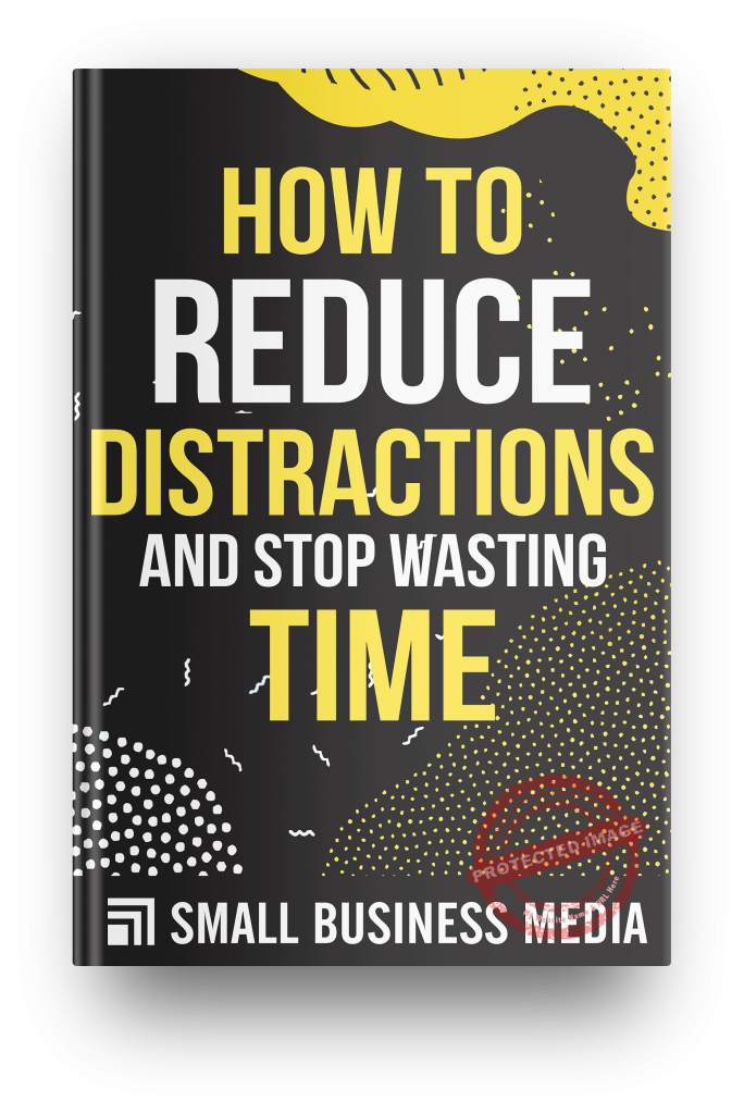 how to reduce distractions and stop wasting time