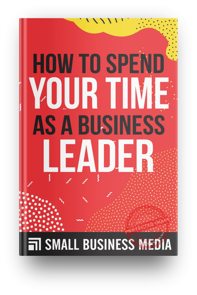 how to spend your time as a business leader