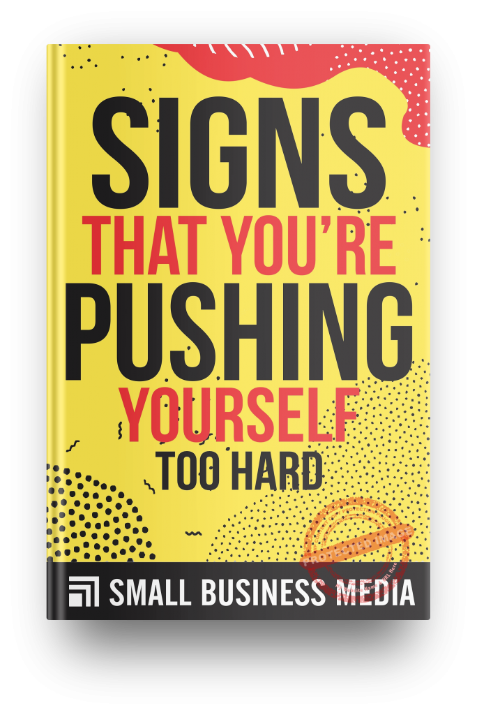 signs that you are pushing yourself too hard