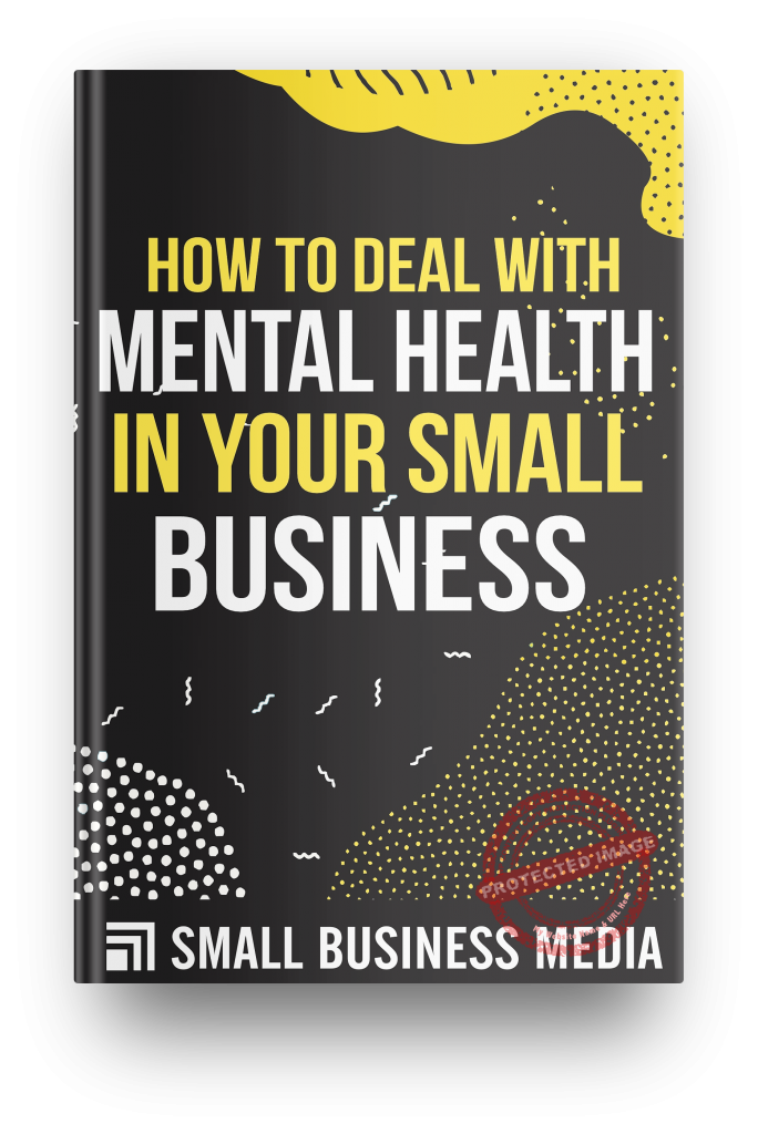 How to deal with mental health in your small business