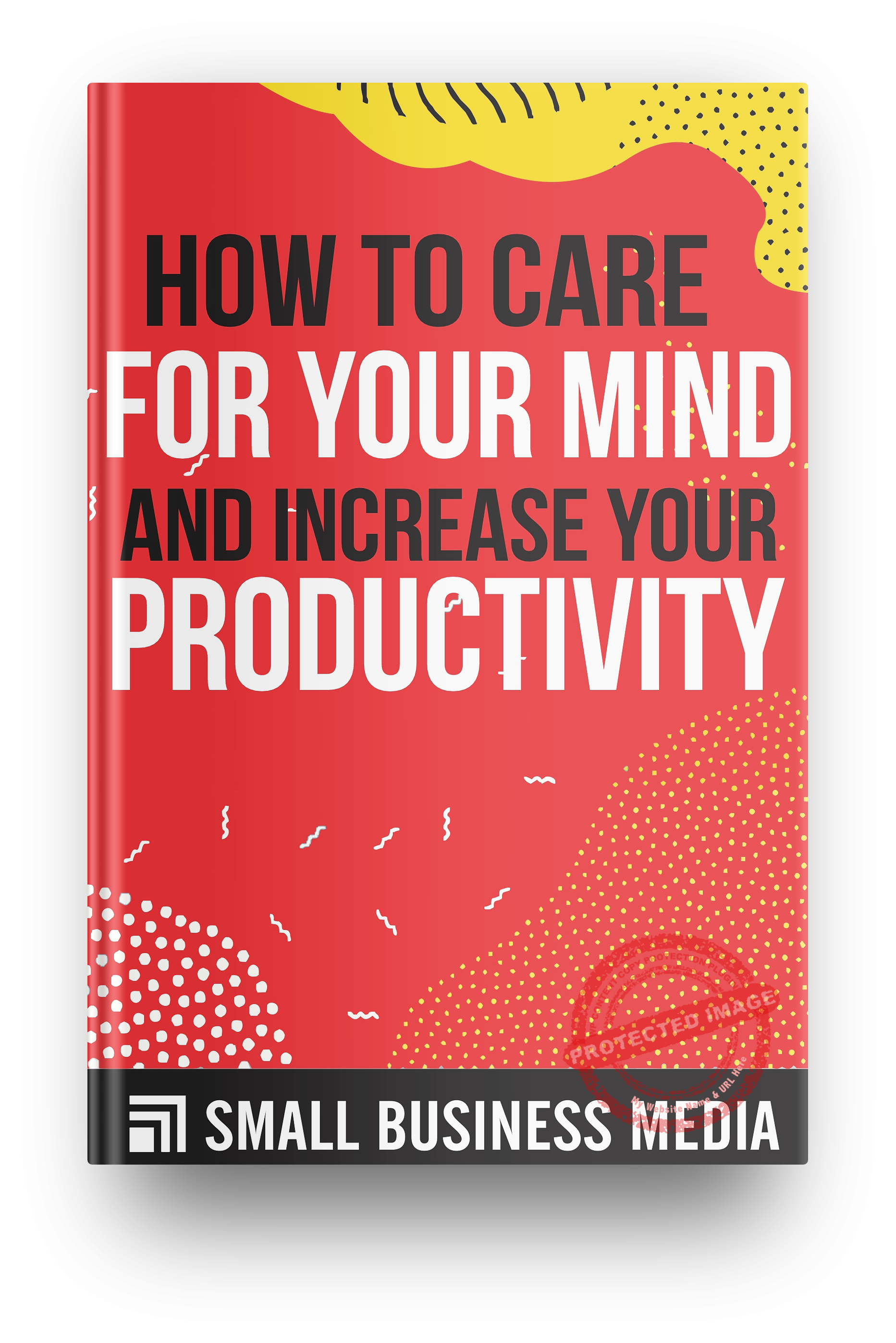 How to care for your mind and increase your productivity