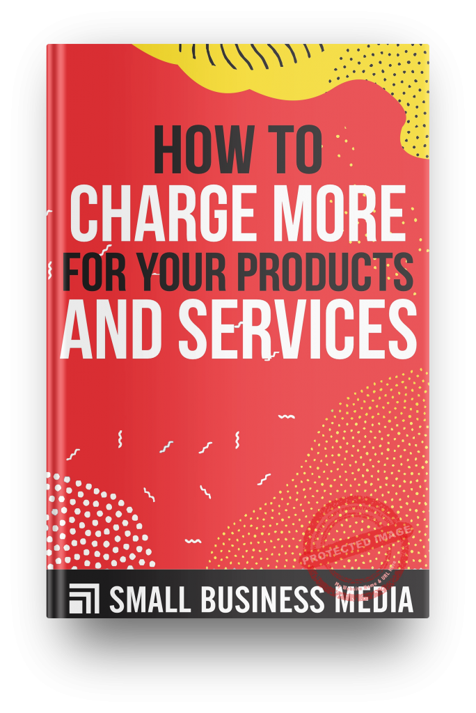 How to charge more for your product and services