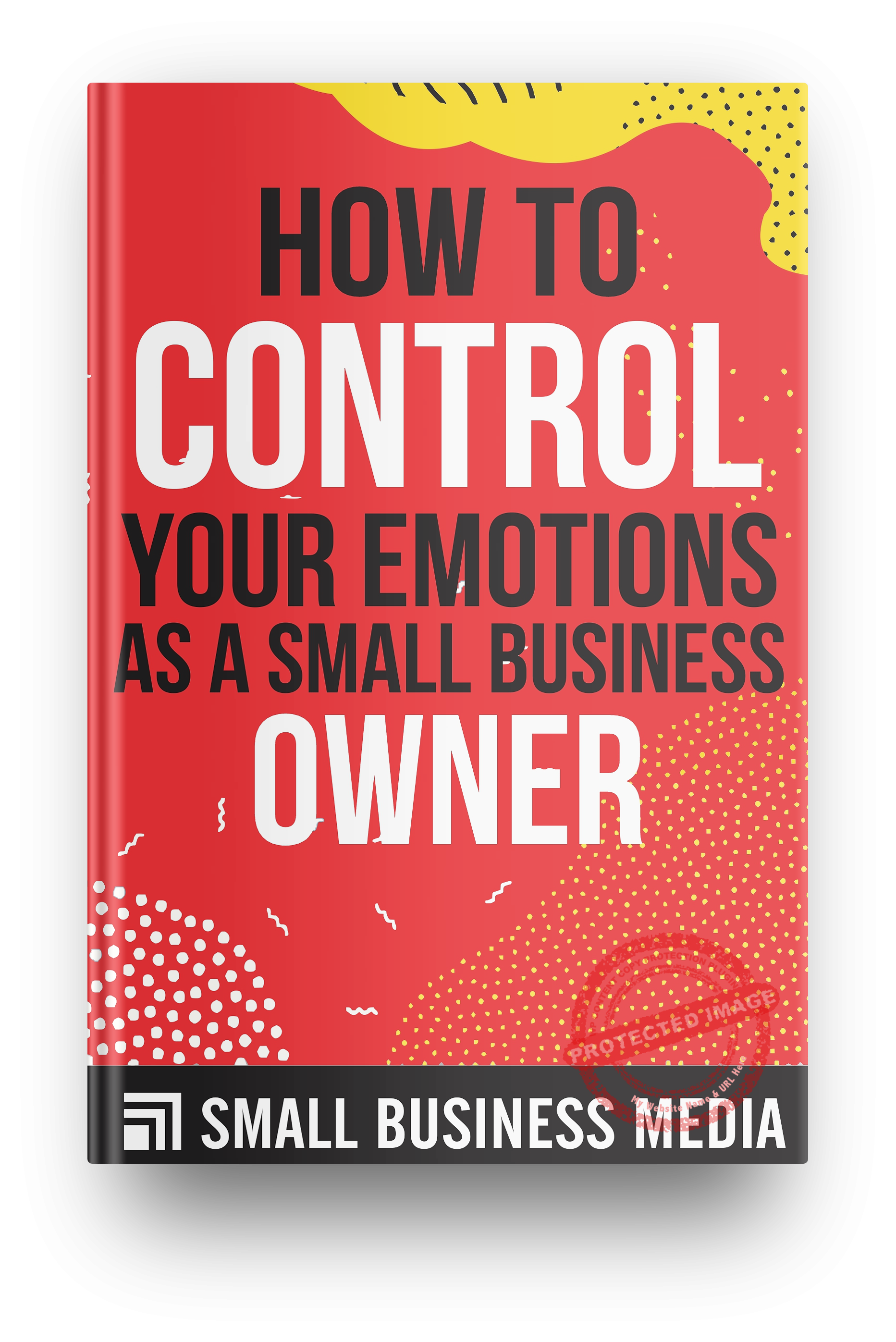 How to Control Your Emotions As a Small Business Owner