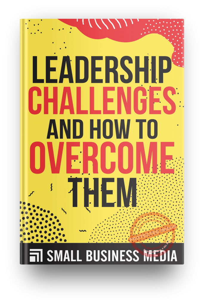 Leadership Challenges and How to Overcome Them