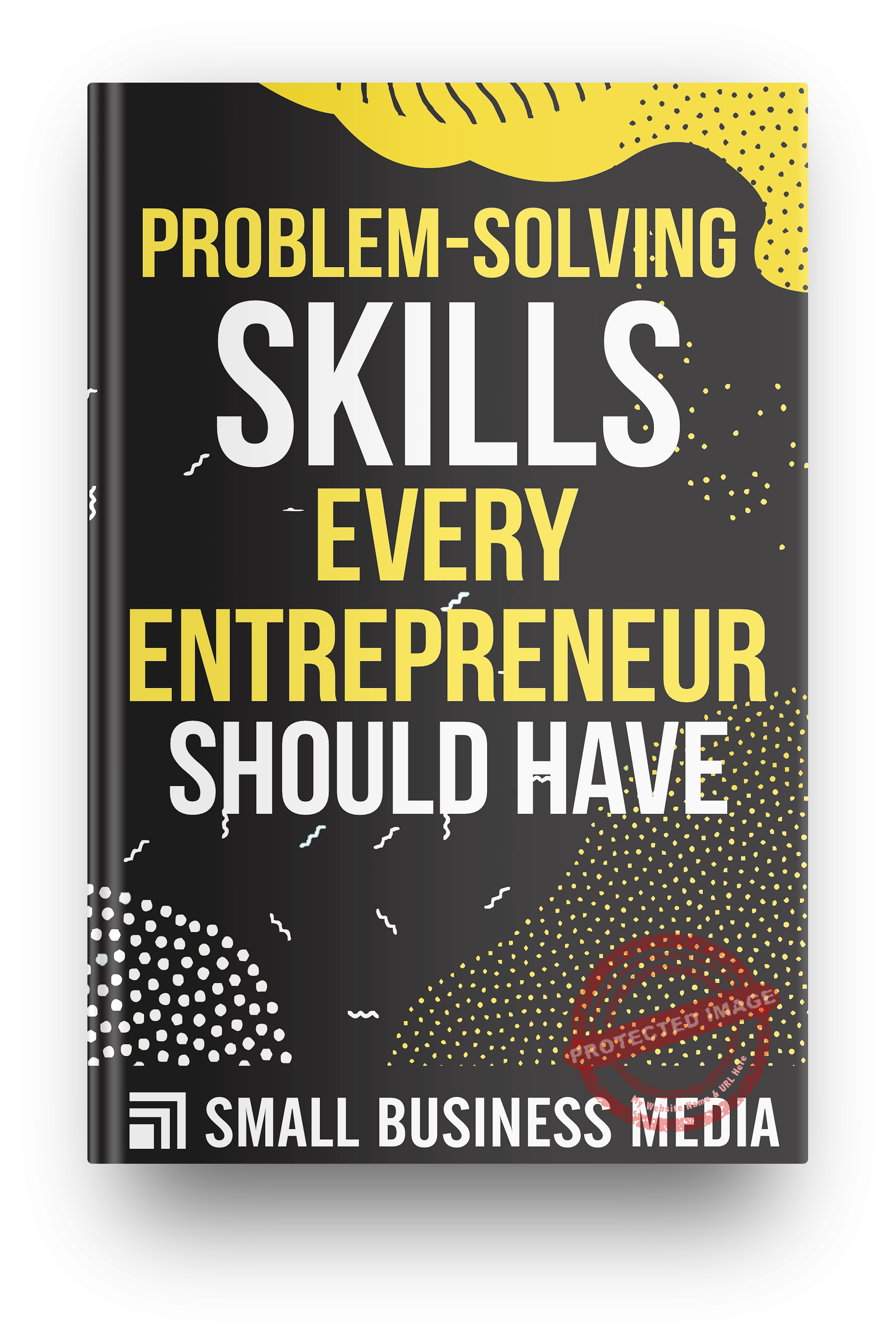 Problem-Solving Skills Every Entrepreneur Should Have