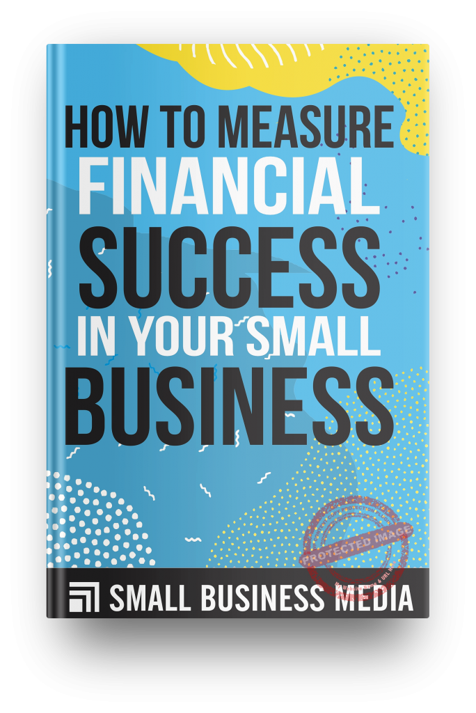 How to Measure Financial Success in Your Small Business