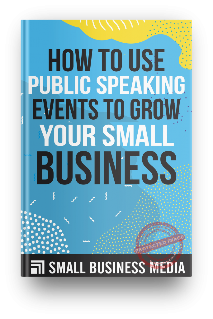 How to Use Public Speaking Events to Grow Your Small Business