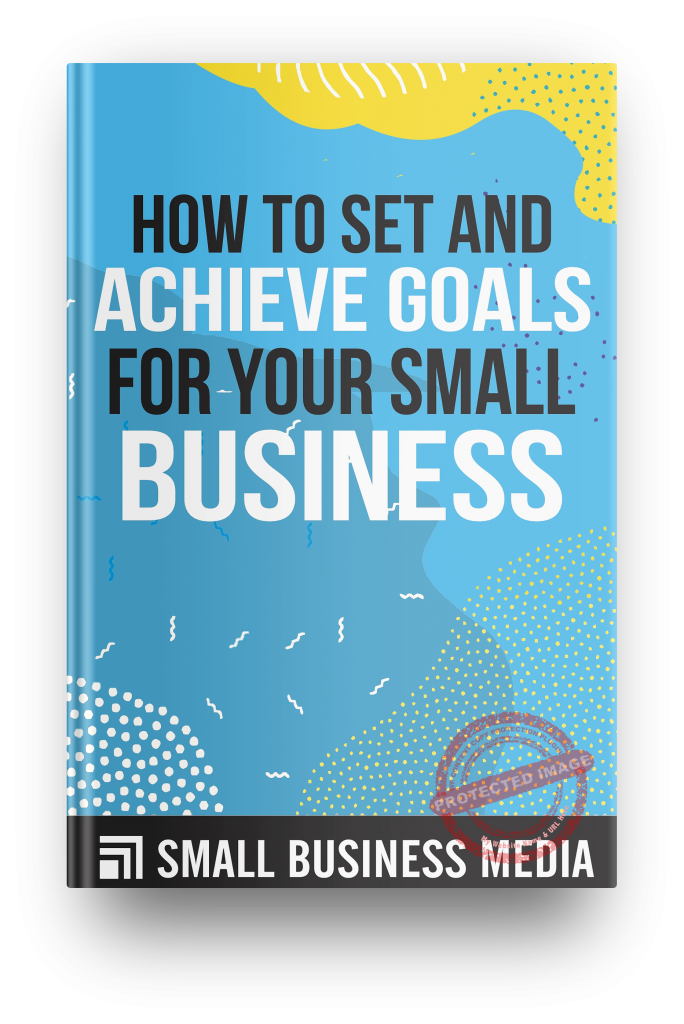 How to Set and Achieve Goals for Your Small Business
