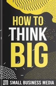 How To Think Big