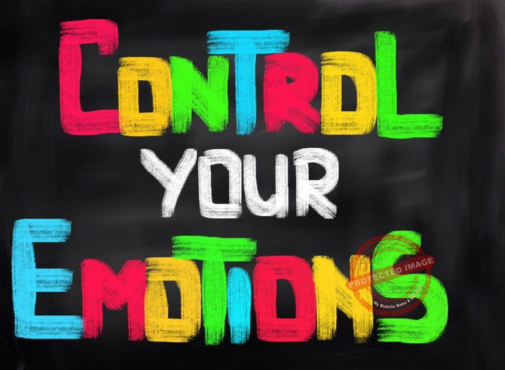 How to Control Your Emotions so Your Emotions Don't Control