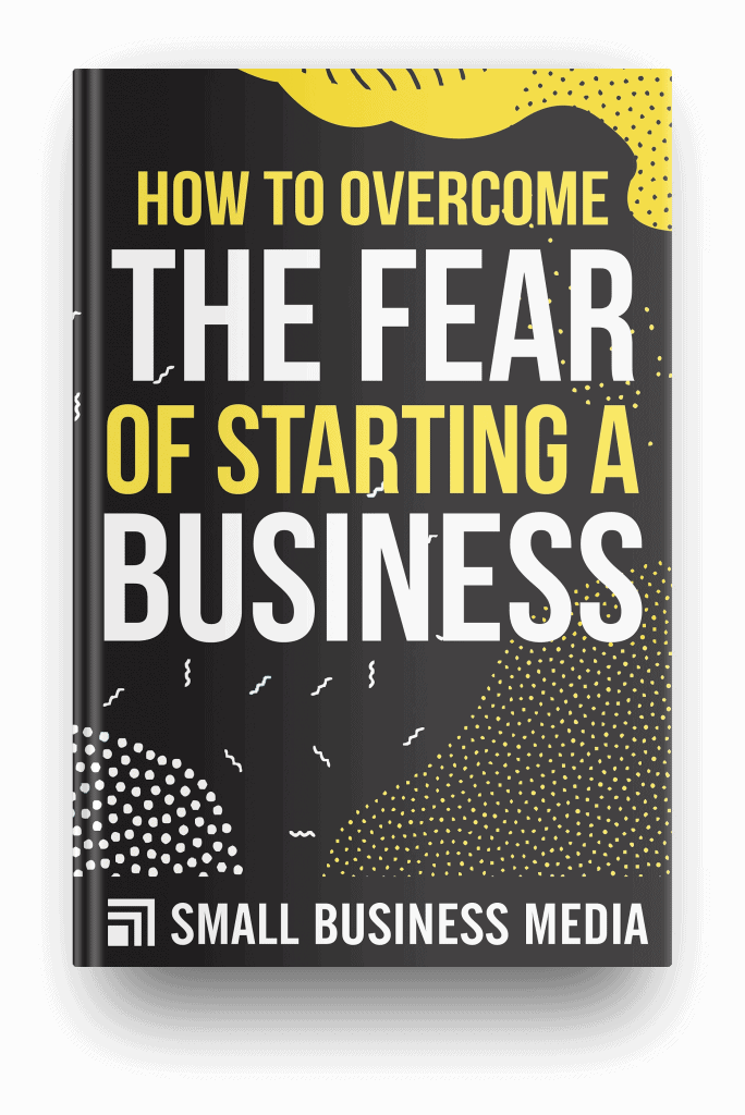 how to overcome the fear of starting a business