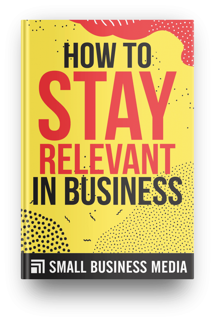 how to stay relevant in business