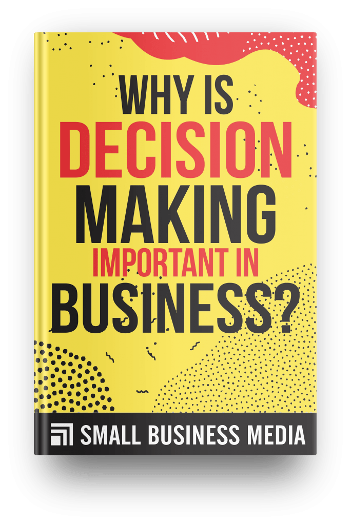 why is decision making important in business