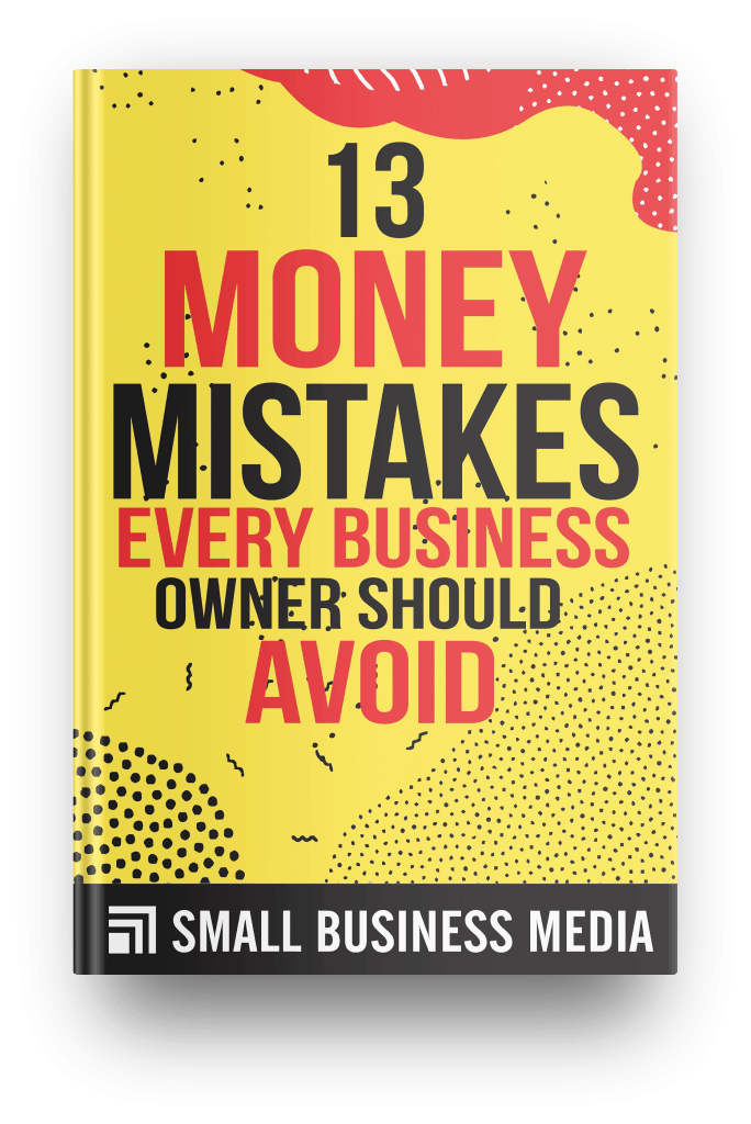 13 Money Mistakes Every Business Owner Should Avoid