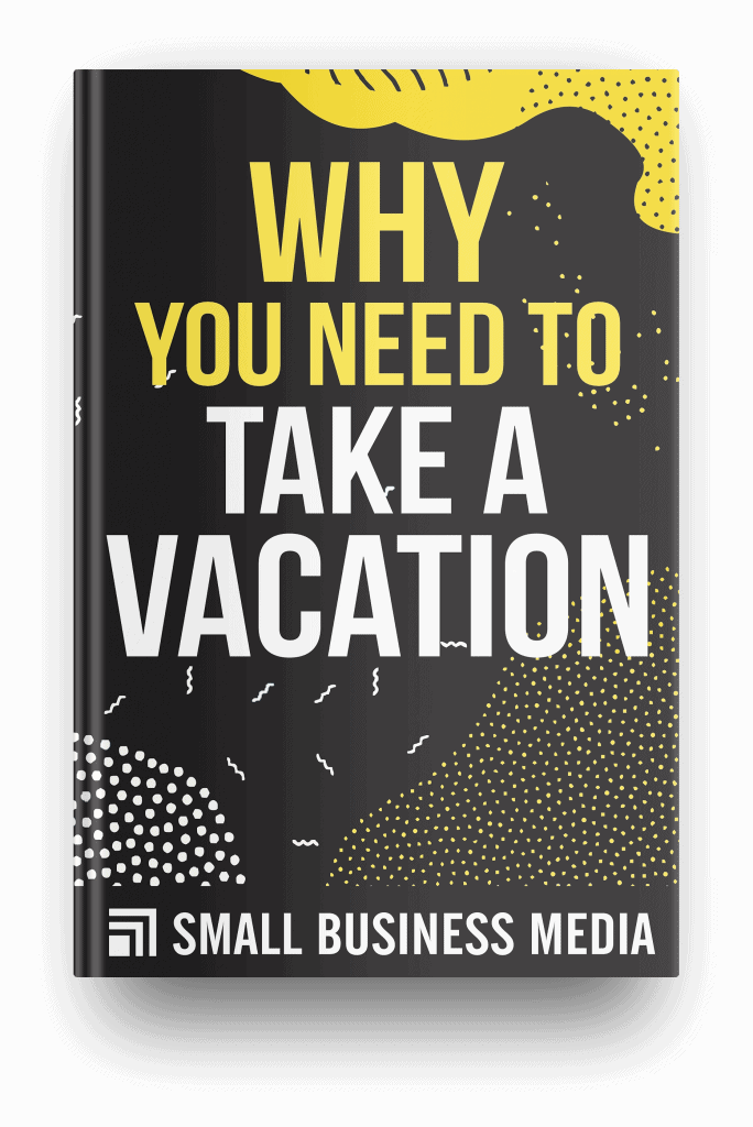 why you need to take a vacation