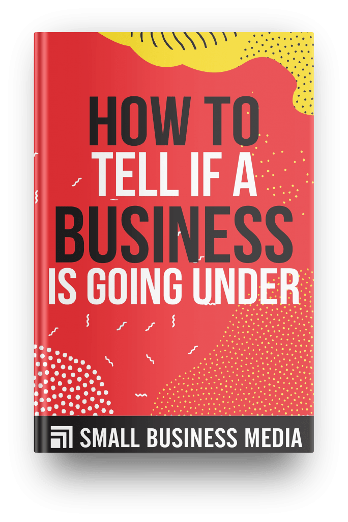 How to Tell If a Business is Going Under