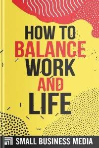 How To Balance Work And Life